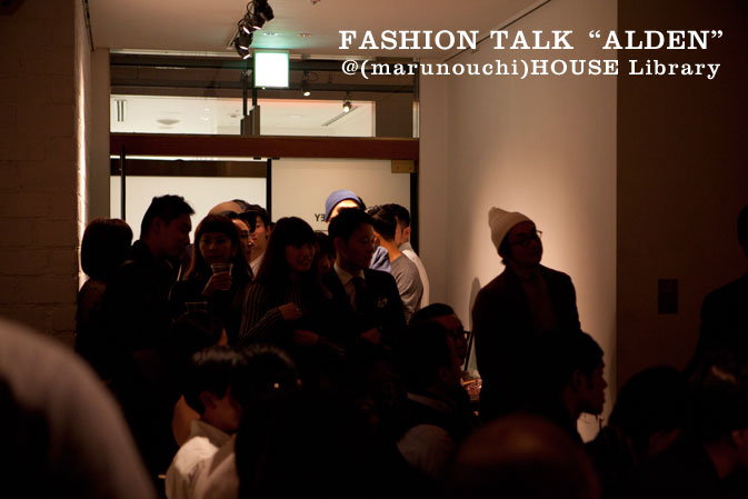 "FASHION TALK ""ALDEN""@(marunouchi)HOUSE Library"