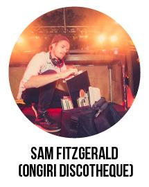 Sam Fitzgerald (ONGIRI DISCOTHEQUE)