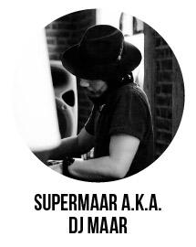 Supermaar a.k.a. DJ MAAR