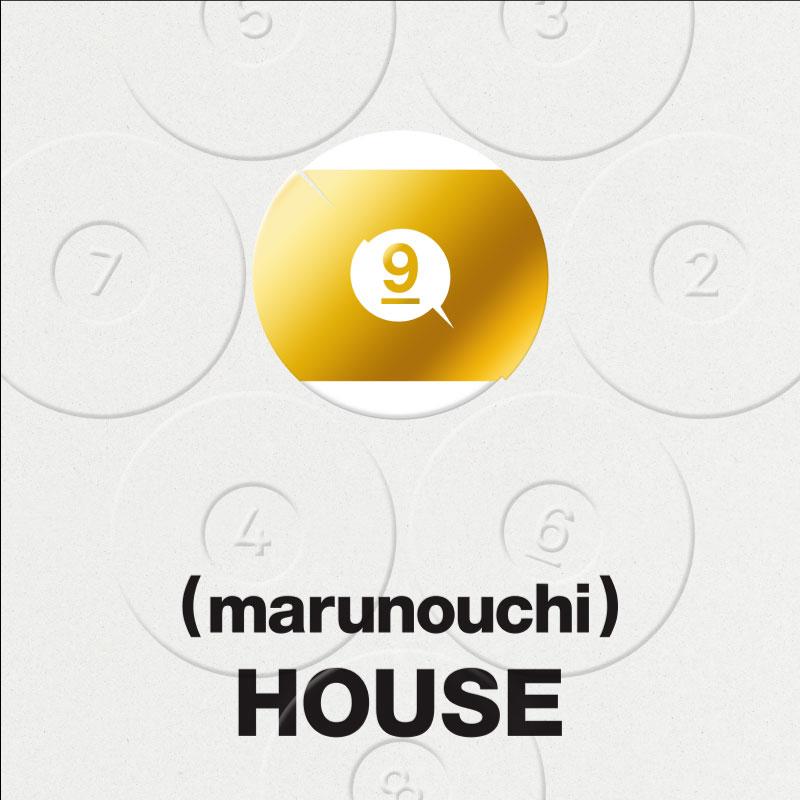 (marunouchi)HOUSE 9TH ANNIVERSARY